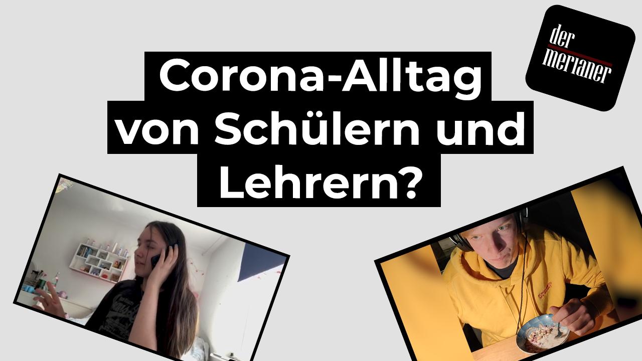Corona Alltag von Schülern (und Lehrern)